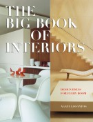 The Big Book of Interiors <span>Design Ideas for Every Room</span>