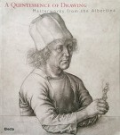 A quintessence of drawing Masterworks from the Albertina