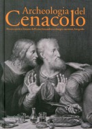 <h0>Archeologia del Cenacolo <span><i>Ricostruzioni e fortuna dell'icona leonardesca: disegni, incisioni, fotografie</i></span></h0>