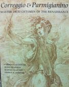 Correggio and Parmigianino <span>Master Draughtsmen of the Renaissance</span>