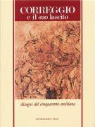 Correggio e il suo lascito <span>Disegni del Cinquecento emiliano</span>