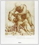Dal Pordenone a Palma il Giovane Devozione e pietà nel disegno veneziano del Cinquecento