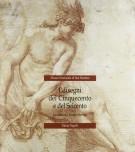 Museo Nazionale di San Martino I disegni del Cinquecento e del Seicento La collezione Ferrara Dentice