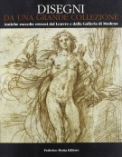 Disegni da una grande collezione<span> Antiche raccolte estensi dal Louvre e dalla Galleria di Modena</span>
