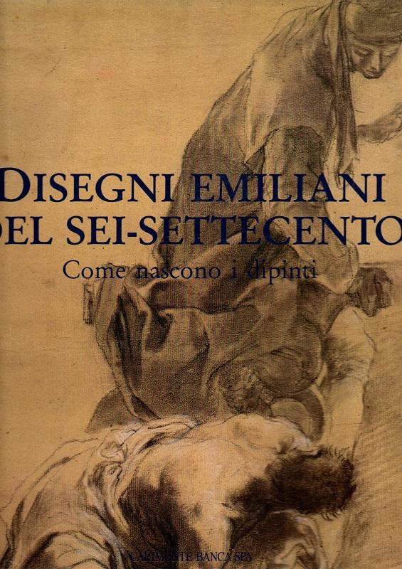 Disegni Emiliani del Sei-Settecento I grandi cicli di affreschi