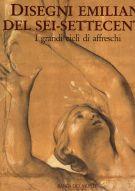 Disegni Emiliani del Sei-Settecento <span>I grandi cicli di affreschi</span>