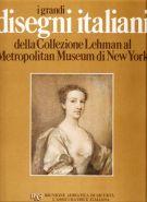 I grandi disegni italiani <span>della Collezione Lehman al</span> <span>Metropolitan Museum di New York</span>