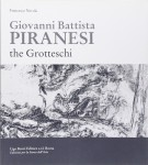 Giovanni Battista Piranesi <span>the Grotteschi</span> <span>The early years 1720 to 1750</span>