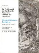 Giovanni Benedetto Castiglione <span>(Genua 1609-1664 Mantua) Zur <span>Problematik der Rembrandt-Rezeption <span>im Werk des Genuesen</span>