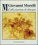 Giovanni Morelli <span>Collezionista di disegni</span>