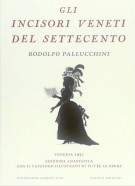 Gli incisori veneti del Settecento Edizione anastatica con il catalogo illustrato di tutte le opere