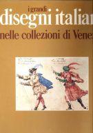 <span>I Grandi</span> Disegni italiani <span>nelle collezioni di Venezia</span>