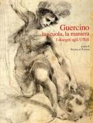 Guercino <span>La scuola, la maniera</span> <span>I disegni agli Uffizi</span>