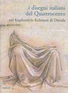 I Disegni Italiani del Quattrocento <span>nel Kupferstich-Kabinett di Dresda</Span>