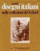 <span>I Grandi</span> Disegni italiani <span>nelle collezioni di Oxford  <span>Ashmolean Museum e Christ Church Picture Gallery </span>