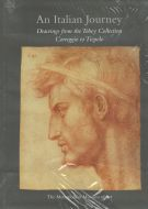 An Italian Journey Drawings from the Tobey Collection Correggio to Tiepolo