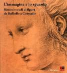 L'immagine e lo sguardo <span>Ritratti e studi di figura da Raffaello a Constable</Span>