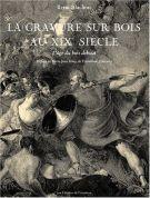<H0>La gravure sur bois au XIXe siècle <span><EM>L'age Du Bois Debout</EM></span></h0>