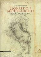 <span>La scuola del mondo</span> Leonardo e Michelangelo <span>Disegni a confronto</span>