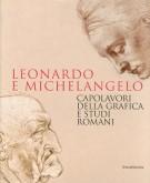 Leonardo e Michelangelo <span>Capolavori della grafica e studi romani</span>