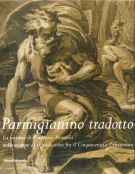 <h0>Parmigianino tradotto <span>La fortuna di Francesco Mazzola nelle stampe di riproduzione fra il Cinquecento e l'Ottocento </span></h0>