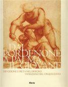 Dal Pordenone a Palma il Giovane. Devozione e pietà nel disegno veneziano del Cinquecento.