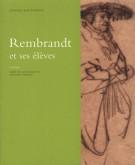 Les dessins de Rembrandt et ses élèves