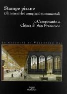 Stampe Pisane <span>Gli interni dei complessi monumentali <span>dal Camposanto alla chiesa di San Francesco</Span>
