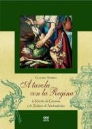 A tavola con la Regina <span>Le ricette di Caterina e lo Zodiaco di Nostradamus</span>