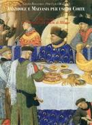Amandole e Malvasia per uso di Corte Cibi e ricette per la tavola dei Duchi di Milano
