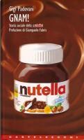 Gnam! <span>Storia sociale della Nutella</span>