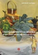 <h0>I mangiarini della miseria <span><i>ed altre ricette toscane utili in tempo di crisi</i></span></h0>