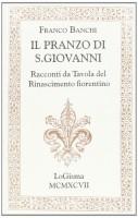 Il Pranzo di S.Giovanni <span>Racconti da Tavola del Rinascimento Fiorentino</span>