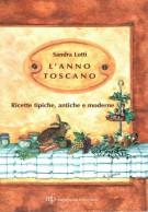 L' anno toscano <span>Ricette tipiche, antiche e moderne</span>