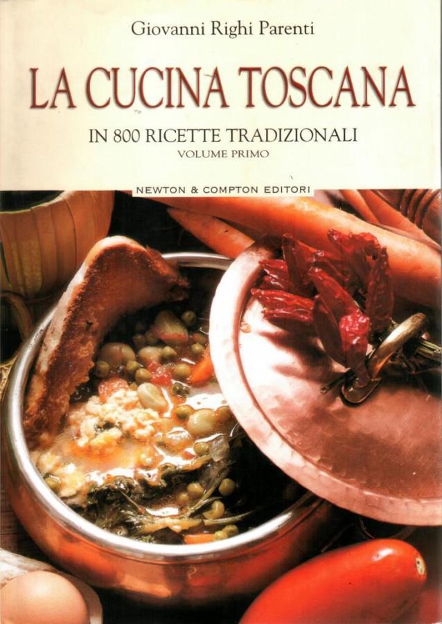 La Cucina Toscana in 800 Ricette Tradizionali Volume Primo