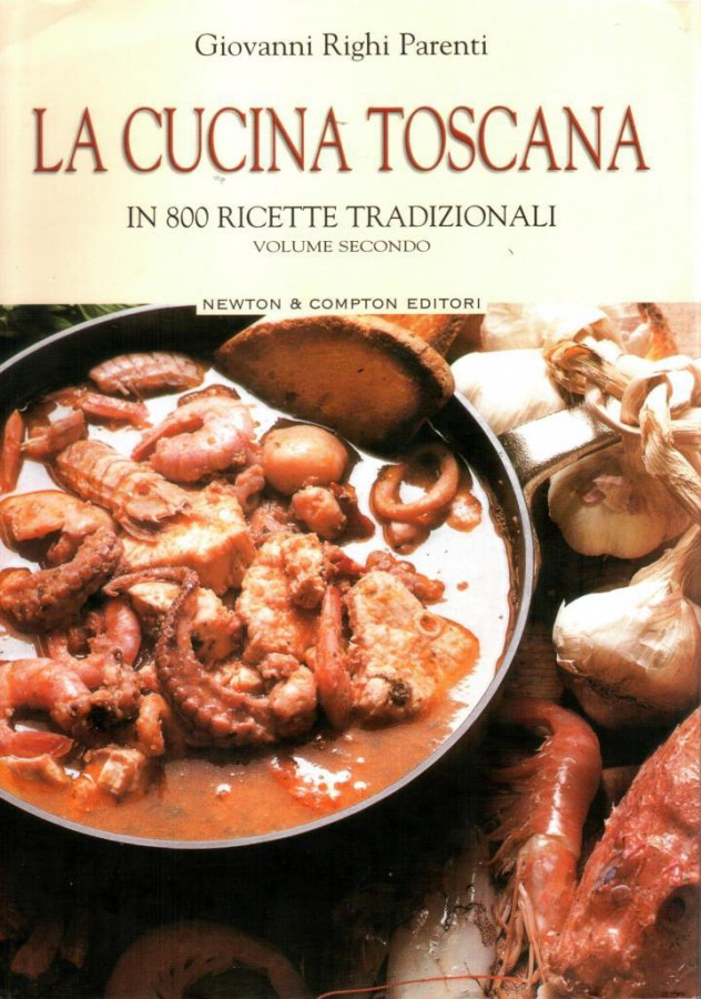 La Cucina Toscana in 800 Ricette Tradizionali Volume Secondo