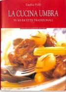 La Cucina Umbra in 300 ricette tradizionali