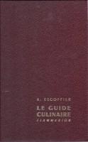 Le Guide Culinaire <span>Aide-mémorie de cuisine pratique</span>