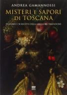 <h0>Misteri e sapori di Toscana <span><i>Dieci racconti e cinquanta ricette della migliore tradizione</i></span></h0>