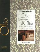 Olio Extravergine d'Oliva I valori della tradizione, la cultura della qualità