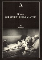 <h0>Brassai <span><em>Gli Artisti della Mia Vita</em></span></h0>