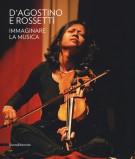 D'Agostino e Rossetti <span>Immaginare la musica</span>