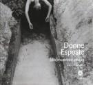 Donne Esposte <span>[dis]incantate visioni</span>