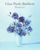 Gian Paolo Barbieri <span>Flowers</span>
