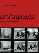 Gianni Melotti Art/tapes/22 <span>Video tape production</span>