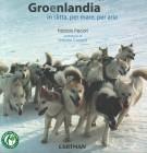 <h0>Groenlandia <span><i>In slitta, per mare, per aria</i></span></h0>