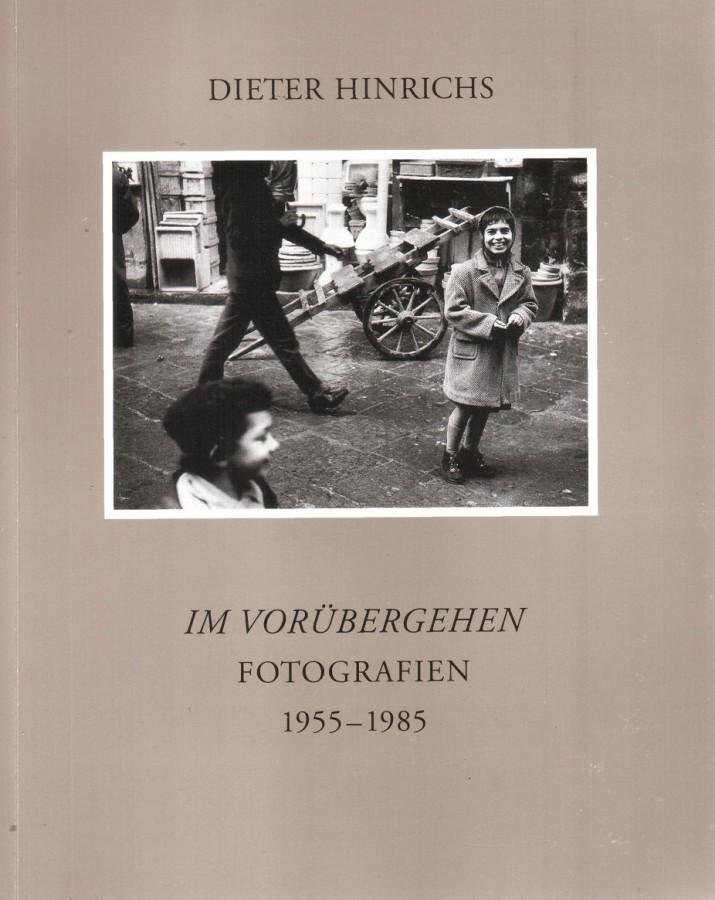 Im Vorübergehen Fotografien 1955-1985