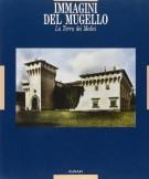 <span>Immagini del </span> Mugello <span>La terra dei Medici</Span>