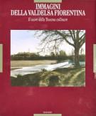 <span>Immagini della </span> Valdelsa fiorentina <span>Il cuore della Toscana collinare</Span>