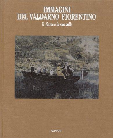Immagini del Valdarno Fiorentino Il fiume e la sua valle